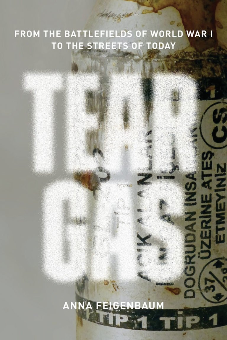 Anna Feigenbaum: Tear Gas